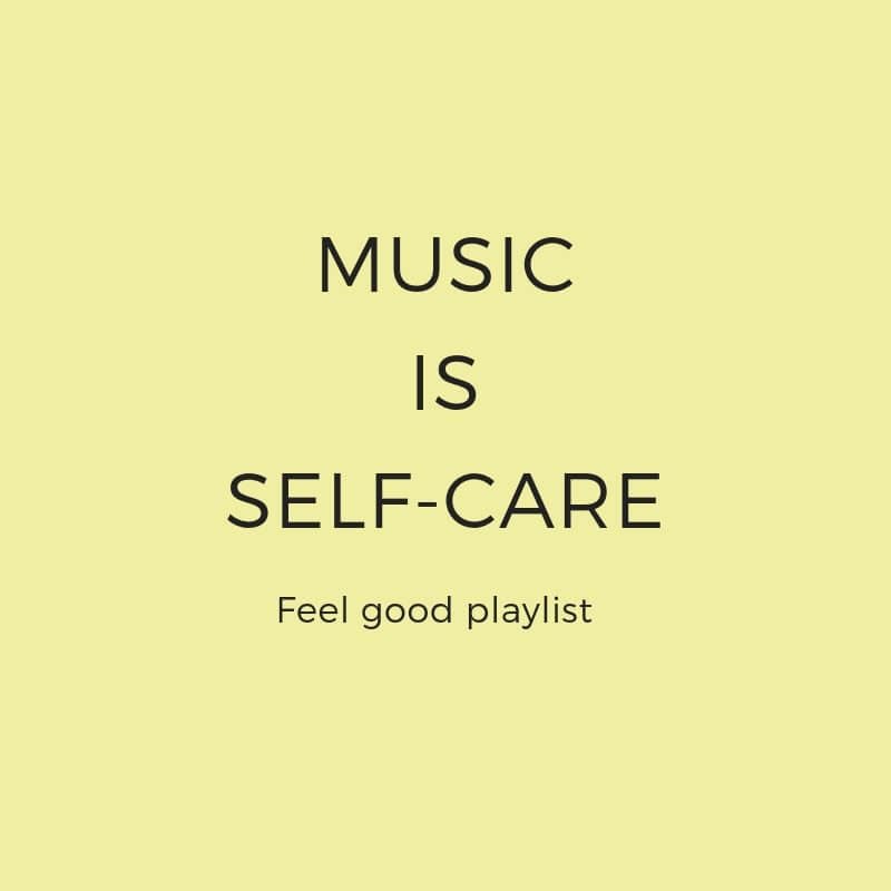 Listening to Music: an easy way of self-care