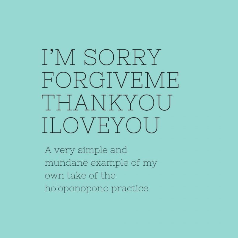 I'm sorry, forgive me please, thank you, I love you
